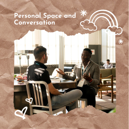 Personal Space and Conversation